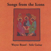 Songs from the Icons — Wayne Brasel