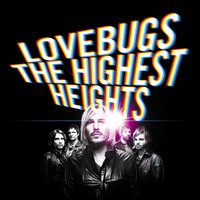The Highest Heights — Lovebugs