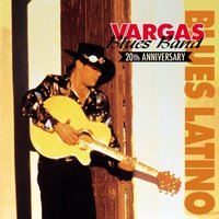 Blues Latino (20th Aniversary) — Vargas Blues Band