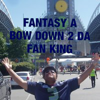 Bow Down 2 da Fan King (feat. Cw25, Anth H.C. & Ms. M.S. Price) — Fantasy A, Cw25, Ms. M.S. Price, Anth H.C.