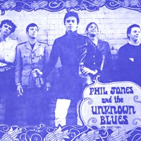 The Collection — Phil Jones & The Unknown Blues