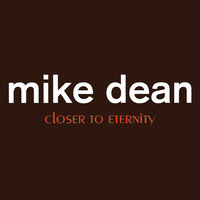 Closer to Eternity — Mike Dean