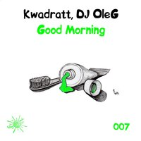 Good Morning — Kwadratt, DJ OleG