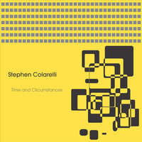 Time and Circumstances — Stephen Colarelli