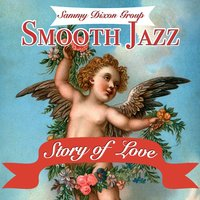 Smooth Jazz Story Of Love — Sammy Dixon Group