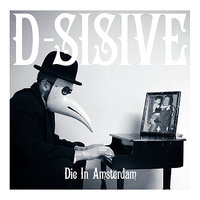 Die In Amsterdam - Single — D-Sisive