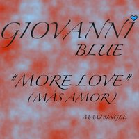 More Love — Giovanni Blue