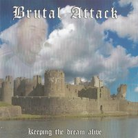 Keeping the Dream Alive — Brutal Attack