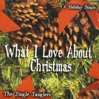 What I Love  About Christmas — The Jingle Janglers