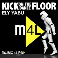 Kick on the Dancefloor — Ely Yabu