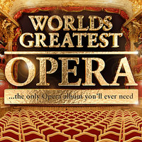 Worlds Greatest Opera - The only Opera album you'll ever need — Vienna Operatic Orchestra