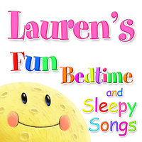 Fun Bedtime and Sleepy Songs For Lauren — Eric Quiram, Julia Plaut, Michelle Wooderson, Ingrid DuMosch, The London Fox Players