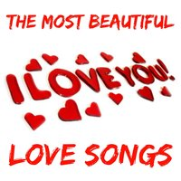 I Love You: The Most Beautiful Love Songs — сборник