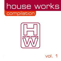 House Works Compilation, Vol.1 — сборник