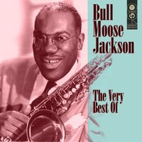 The Very Best Of — Bull Moose Jackson