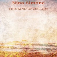 This Kind of Melody — Nina Simone