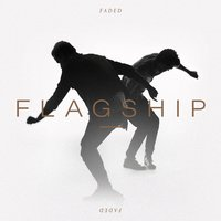 Faded — Flagship