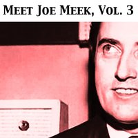 Meet Joe Meek, Vol. 3 — сборник