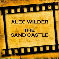 The Sand Castle — Alec Wilder