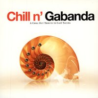 Chill N' Gabanda - A Chill Out Tribute To Café Tacuba — сборник