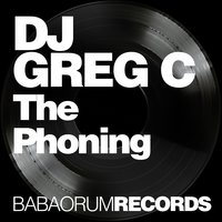 The Phoning — DJ Greg C
