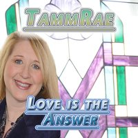 Love Is the Answer — TammRae