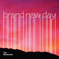 Brand New Day — The Mavericks
