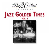 The 20 Best Collection: Jazz Golden Times, Vol. 2 — сборник