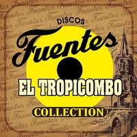 Discos Fuentes Collection — El Tropicombo