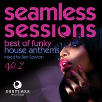 Seamless Sessions Best of Funky House Anthems, Vol. 2 — сборник