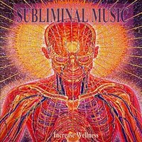 Increase Wellness Subliminal Music for Self Hypnosis — Subliminal Self Help Foundation