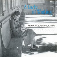 A Lady in Waiting — The Michael Garrick Trio