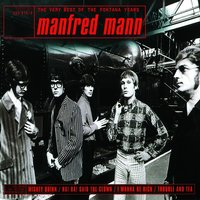The Very Best Of The Fontana Years — Manfred Mann