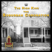The Suburban Coronation — The High King