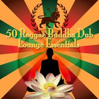 50 Reggae Buddha Dub Lounge Essentials — сборник