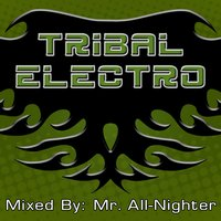 Tribal Electro — Mr. All-Nighter