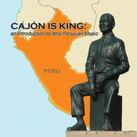 Cajón Is King: An Introduction to Afro-Peruvian Music — сборник