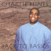 Back To Basics — Charlie Hines