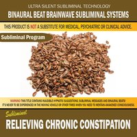 Relieving Chronic Constipation — Binaural Beat Brainwave Subliminal Systems