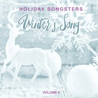 Holiday Songsters: Winter's Song, Vol. 4 — сборник