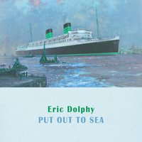 Put Out To Sea — Eric Dolphy