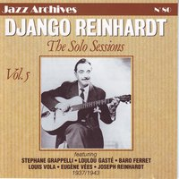 The Solo Sessions — Django Reinhardt, Loulou Gaste, Baro Ferret, phane Grappelli