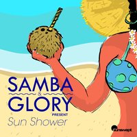 Samba & Glory Present Sun Shower — сборник