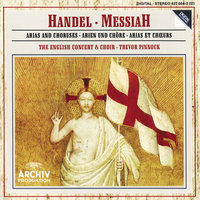 Handel: Messiah - Arias and Choruses — Arleen Augér, Anne Sofie Von Otter, Howard Crook, John Tomlinson, The English Concert, Trevor Pinnock