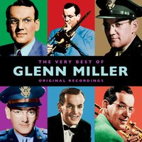 The Very Best Of — Glenn Miller