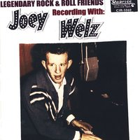 Legendary Rock & Roll Friends — Joey Welz