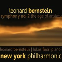 "Bernstein: Symphony No. 2 - ""The Age of Anxiety"" — Леонард Бернстайн, Lukas Foss, The New York Philharmonic"