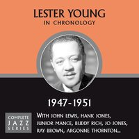 Complete Jazz Series 1947 - 1951 — Lester Young