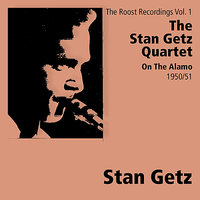 On The Alamo - Roost Recordings — Stan Getz Quartet