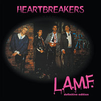 L.A.M.F:  The Definitive Edition - Box Set — Johnny Thunders, Billy Rath, Walter Lure, Jerry Nolan, The Heartbreakers, Johnny Thunders & The Heartbreakers